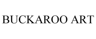 mark for BUCKAROO ART, trademark #78671497