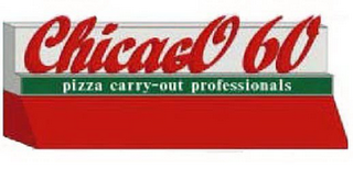 mark for CHICAGO 60 PIZZA CARRY-OUT PROFESSIONALS, trademark #78671662
