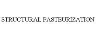 mark for STRUCTURAL PASTEURIZATION, trademark #78672559