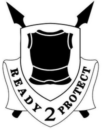 mark for READY 2 PROTECT, trademark #78672731