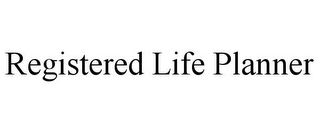 mark for REGISTERED LIFE PLANNER, trademark #78673119