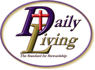 mark for DAILY LIVING THE STANDARD FOR STEWARDSHIP, trademark #78673128