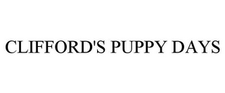 mark for CLIFFORD'S PUPPY DAYS, trademark #78673235