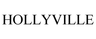 mark for HOLLYVILLE, trademark #78673424