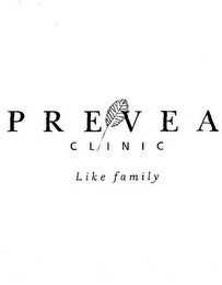 mark for PREVEA CLINIC LIKE FAMILY, trademark #78674423