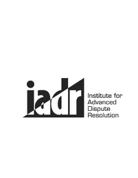 mark for IADR INSTITUTE FOR ADVANCED DISPUTE RESOLUTION, trademark #78675091