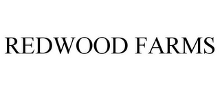 mark for REDWOOD FARMS, trademark #78676233