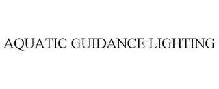 mark for AQUATIC GUIDANCE LIGHTING, trademark #78676439