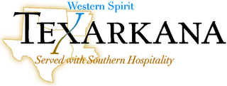 mark for TEXARKANA WESTERN SPIRIT SERVED WITH SOUTHERN HOSPITALITY, trademark #78676631