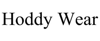 mark for HODDY WEAR, trademark #78676802