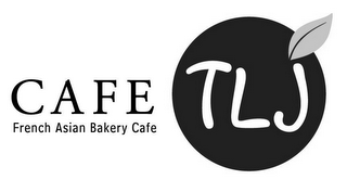 mark for CAFE TLJ FRENCH ASIAN BAKERY CAFE, trademark #78677396