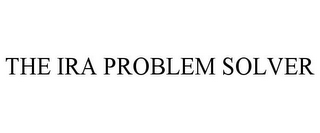 mark for THE IRA PROBLEM SOLVER, trademark #78679686