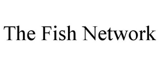 mark for THE FISH NETWORK, trademark #78680021