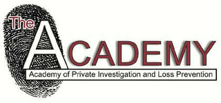 mark for THE ACADEMY ACADEMY OF PRIVATE INVESTIGATION AND LOSS PREVENTION, trademark #78680141