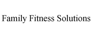 mark for FAMILY FITNESS SOLUTIONS, trademark #78680660