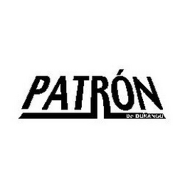 mark for PATRÓN DE DURANGO, trademark #78681417