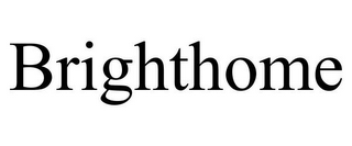 mark for BRIGHTHOME, trademark #78684075