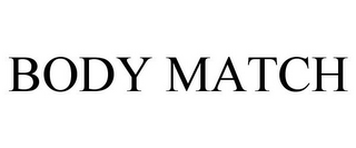 mark for BODY MATCH, trademark #78684649