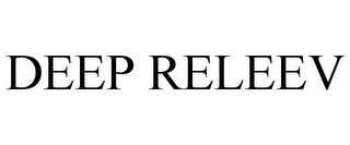 mark for DEEP RELEEV, trademark #78684872