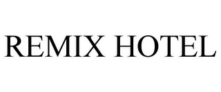 mark for REMIX HOTEL, trademark #78685767