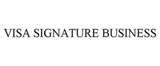 mark for VISA SIGNATURE BUSINESS, trademark #78688152