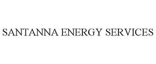 mark for SANTANNA ENERGY SERVICES, trademark #78688268