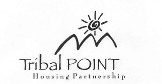 mark for TRIBAL POINT HOUSING PARTNERSHIP, trademark #78688971