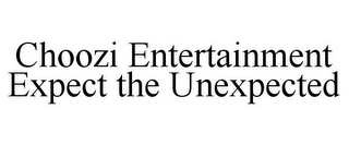 mark for CHOOZI ENTERTAINMENT EXPECT THE UNEXPECTED, trademark #78689504