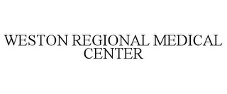 mark for WESTON REGIONAL MEDICAL CENTER, trademark #78689709