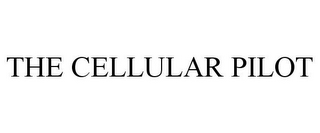 mark for THE CELLULAR PILOT, trademark #78689834