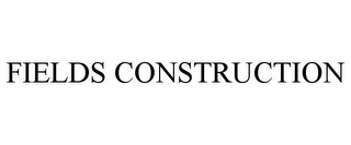 mark for FIELDS CONSTRUCTION, trademark #78690668