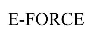 mark for E-FORCE, trademark #78691297