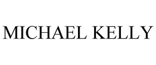 mark for MICHAEL KELLY, trademark #78691759