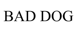 mark for BAD DOG, trademark #78691803