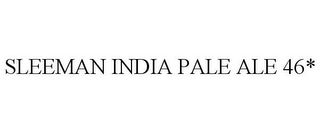 mark for SLEEMAN INDIA PALE ALE 46*, trademark #78692563
