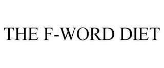 mark for THE F-WORD DIET, trademark #78693644