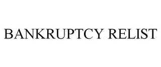 mark for BANKRUPTCY RELIST, trademark #78694585