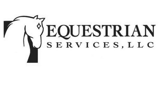 mark for EQUESTRIAN SERVICES, LLC, trademark #78694620