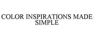 mark for COLOR INSPIRATIONS MADE SIMPLE, trademark #78694777
