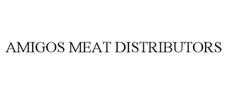 mark for AMIGOS MEAT DISTRIBUTORS, trademark #78694778