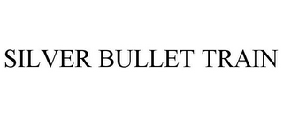 mark for SILVER BULLET TRAIN, trademark #78694879