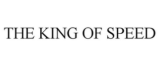 mark for THE KING OF SPEED, trademark #78695118