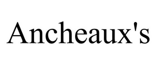 mark for ANCHEAUX'S, trademark #78696114