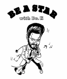 mark for BE A STAR WITH DR. K, trademark #78696201
