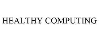 mark for HEALTHY COMPUTING, trademark #78696771