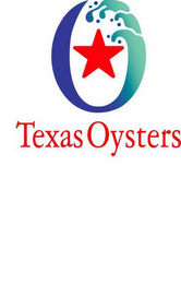 mark for O TEXAS OYSTERS, trademark #78697735
