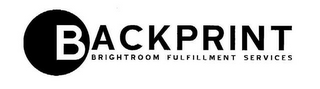 mark for BACKPRINT BRIGHTROOM FULFILLMENT SERVICES, trademark #78699069