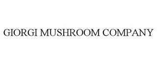 mark for GIORGI MUSHROOM COMPANY, trademark #78699472