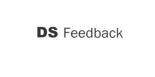 mark for DS FEEDBACK, trademark #78699716