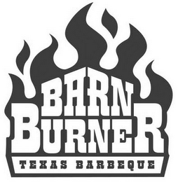 mark for BARN BURNER TEXES BARBEQUE, trademark #78700726